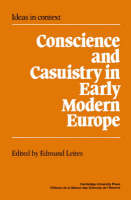 Conscience and Casuistry in Early Modern Europe - Ideas in Context (Paperback)