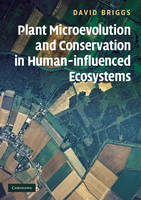 Plant Microevolution and Conservation in Human-influenced Ecosystems