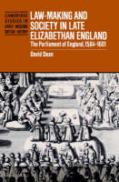 Cambridge Studies in Early Modern British History: Law-Making and Society in Late Elizabethan England: The Parliament of England, 1584-1601 (Paperback)