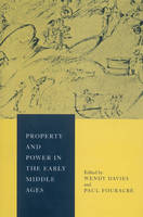 Property and Power in the Early Middle Ages (Paperback)