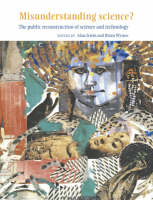 Misunderstanding Science?: The Public Reconstruction of Science and Technology (Paperback)