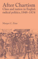 Past and Present Publications: After Chartism: Class and Nation in English Radical Politics 1848-1874 (Paperback)