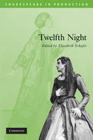 Twelfth Night - Shakespeare in Production (Paperback)