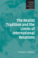 The Realist Tradition and the Limits of International Relations - Cambridge Studies in International Relations (Paperback)