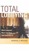 Total Lobbying: What Lobbyists Want (and How They Try to Get It) (Paperback)