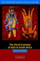 The Moral Economy of AIDS in South Africa (Paperback)