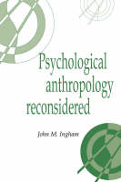 Psychological Anthropology Reconsidered - Publications of the Society for Psychological Anthropology (Hardback)