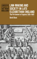 Cambridge Studies in Early Modern British History: Law-Making and Society in Late Elizabethan England: The Parliament of England, 1584-1601 (Hardback)