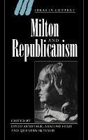 Milton and Republicanism - Ideas in Context (Hardback)