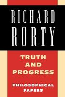 Truth and Progress: Philosophical Papers - Richard Rorty: Philosophical Papers Set 4 Paperbacks Volume 3 (Paperback)