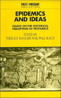 Epidemics and Ideas: Essays on the Historical Perception of Pestilence - Past and Present Publications (Paperback)
