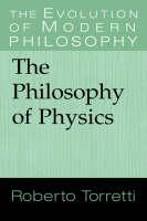 The Philosophy of Physics - The Evolution of Modern Philosophy (Hardback)