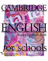 Cambridge English for Schools Starter Student's Book (Paperback)