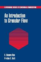 An Introduction to Granular Flow - Cambridge Series in Chemical Engineering (Hardback)