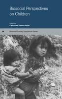 Biosocial Perspectives on Children - Biosocial Society Symposium Series (Hardback)