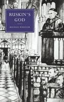 Ruskin's God - Cambridge Studies in Nineteenth-Century Literature and Culture (Hardback)