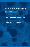 Singularities: Extremes of Theory in the Twentieth Century - Literature, Culture, Theory (Paperback)