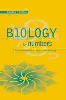 Biology by Numbers: An Encouragement to Quantitative Thinking (Paperback)