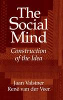 The Social Mind: Construction of the Idea (Hardback)