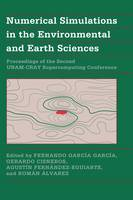 Numerical Simulations in the Environmental and Earth Sciences: Proceedings of the Second UNAM-CRAY Supercomputing Conference (Hardback)