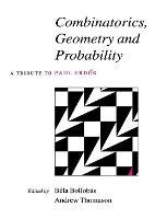 Combinatorics, Geometry and Probability: A Tribute to Paul Erdoes (Hardback)