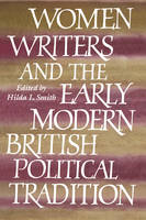 Women Writers and the Early Modern British Political Tradition (Hardback)