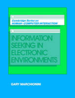 Information Seeking in Electronic Environments - Cambridge Series on Human-Computer Interaction (Paperback)