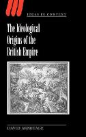 The Ideological Origins of the British Empire - Ideas in Context (Hardback)