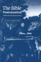 The Bible, Protestantism, and the Rise of Natural Science (Hardback)