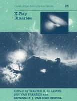 Cambridge Astrophysics: X-ray Binaries Series Number 26 (Paperback)