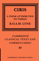 Ciris: A Poem Attributed to Vergil - Cambridge Classical Texts and Commentaries (Paperback)