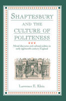 Shaftesbury and the Culture of Politeness: Moral Discourse and Cultural Politics in Early Eighteenth-Century England (Paperback)