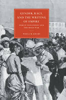 Gender, Race, and the Writing of Empire: Public Discourse and the Boer War - Cambridge Studies in Nineteenth-Century Literature & Culture 23 (Paperback)