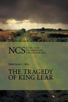 The New Cambridge Shakespeare: The Tragedy of King Lear