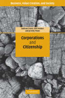Corporations and Citizenship - Business, Value Creation, and Society (Paperback)