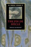 Cambridge Companions to Literature: The Cambridge Companion to the Fin de Siecle (Paperback)