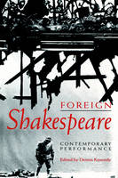 Foreign Shakespeare: Contemporary Performance (Paperback)
