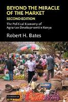 Political Economy of Institutions and Decisions: Beyond the Miracle of the Market: The Political Economy of Agrarian Development in Kenya (Paperback)