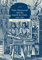 Print, Manuscript and the Search for Order, 1450-1830 (Paperback)