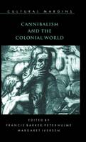 Cannibalism and the Colonial World - Cultural Margins 5 (Hardback)