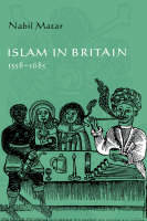 Islam in Britain, 1558-1685 (Hardback)