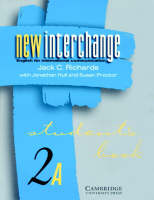 New Interchange Student's book 2A: Student's book 2A: English for International Communication (Paperback)