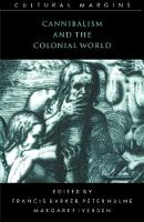 Cannibalism and the Colonial World - Cultural Margins 5 (Paperback)