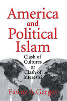 America and Political Islam: Clash of Cultures or Clash of Interests? (Hardback)