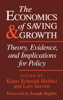 The Economics of Saving and Growth: Theory, Evidence, and Implications for Policy (Hardback)