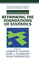 Cambridge Studies in Probability, Induction and Decision Theory: Rethinking the Foundations of Statistics (Hardback)
