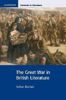 The Great War in British Literature - Cambridge Contexts in Literature (Paperback)