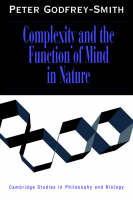 Complexity and the Function of Mind in Nature - Cambridge Studies in Philosophy and Biology (Paperback)