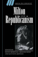 Milton and Republicanism - Ideas in Context (Paperback)