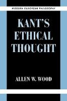Modern European Philosophy: Kant's Ethical Thought (Paperback)